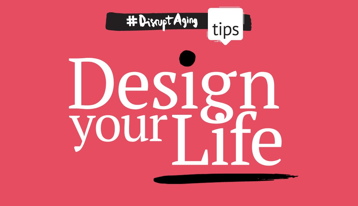 Design Your Life, Disrupt Aging AARP