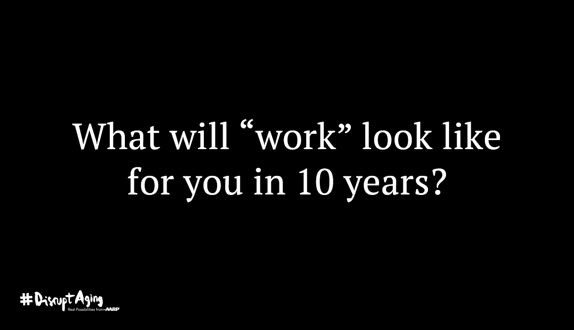 What will 'work' look like for you in 10 years?