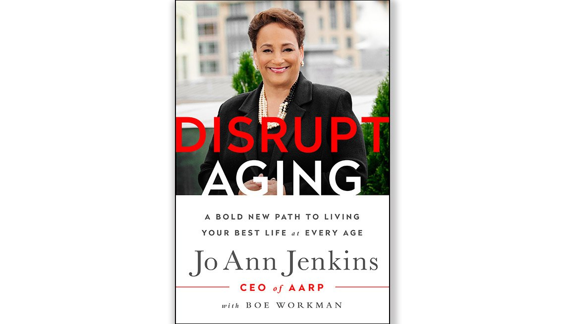 Disrupt Aging Book by AARP's CEO Jo Ann Jenkins