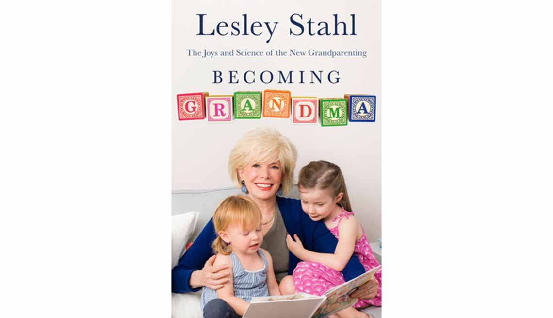 'Becoming Grandma: The Joys and Science of the New Grandparenting' by Lesley Stahl