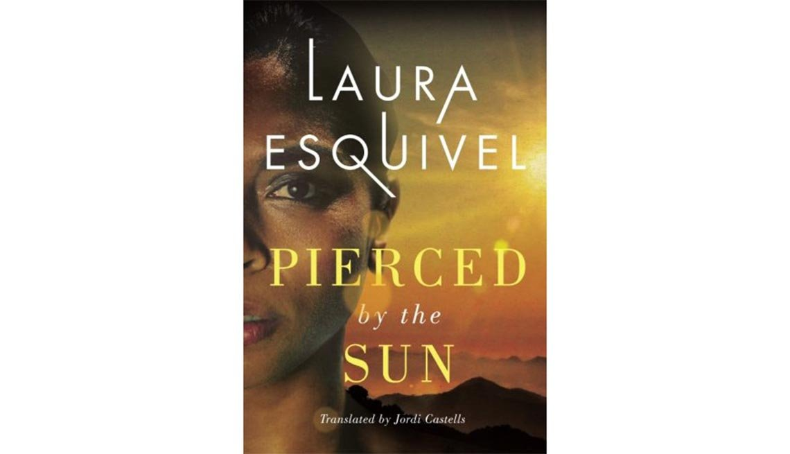 'Pierced by the Sun' by Laura Esquivel, translated from the Spanish by Jordi Castells