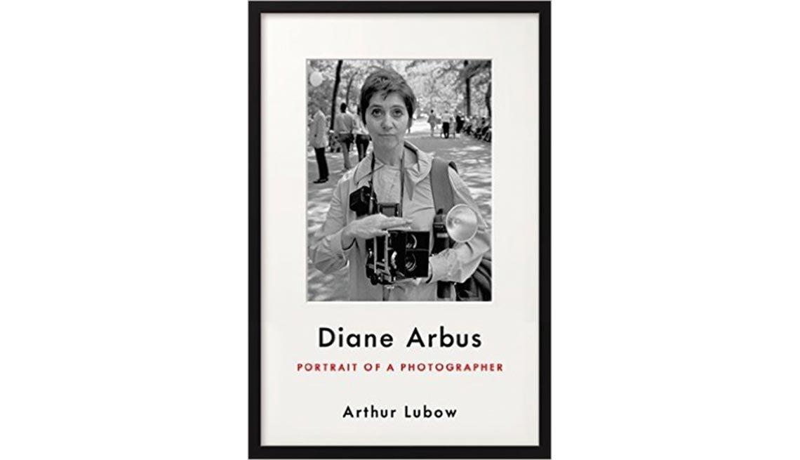 'Diane Arbus: Portrait of a Photographer' By Arthur Lubow