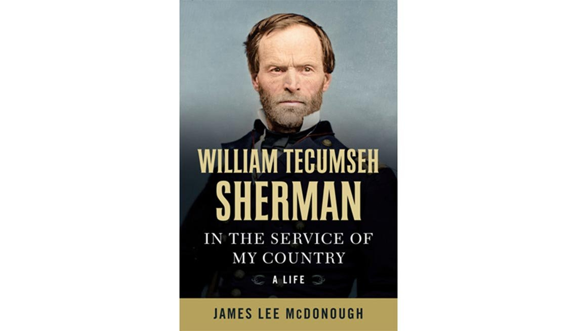 'William Tecumseh Sherman: In The Service of My Country: A Life'  By James Lee McDonough
