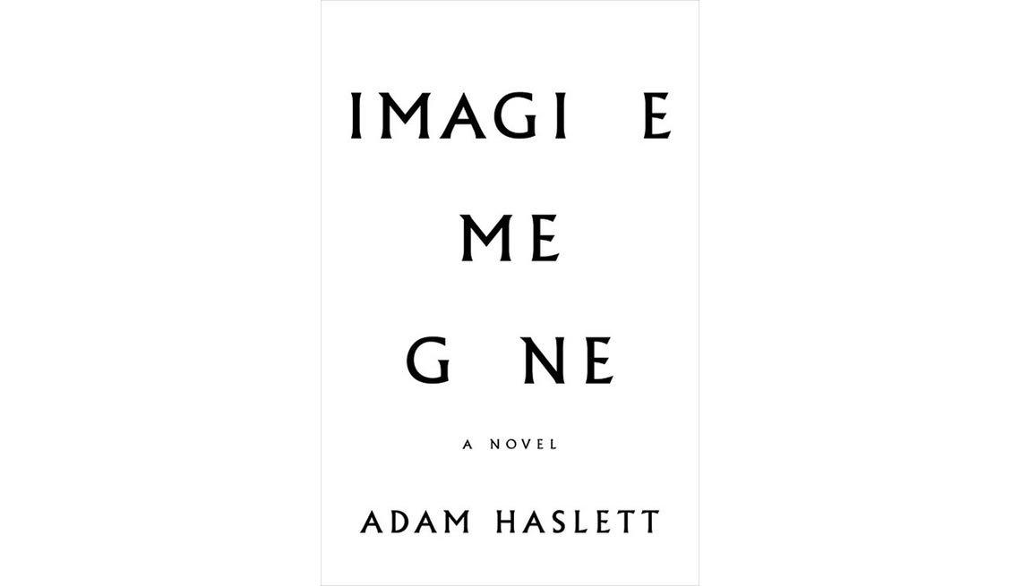 'Imagine Me Gone' By Adam Haslett