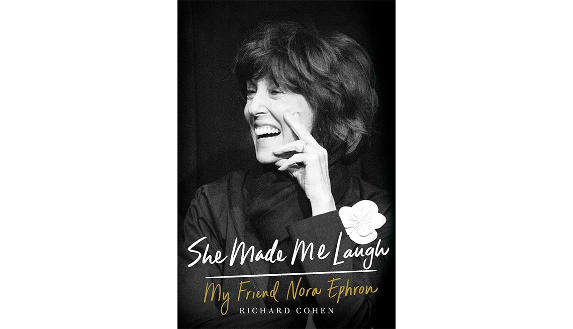 'She Made Me Laugh: My Friend, Nora Ephron' by Richard Cohen