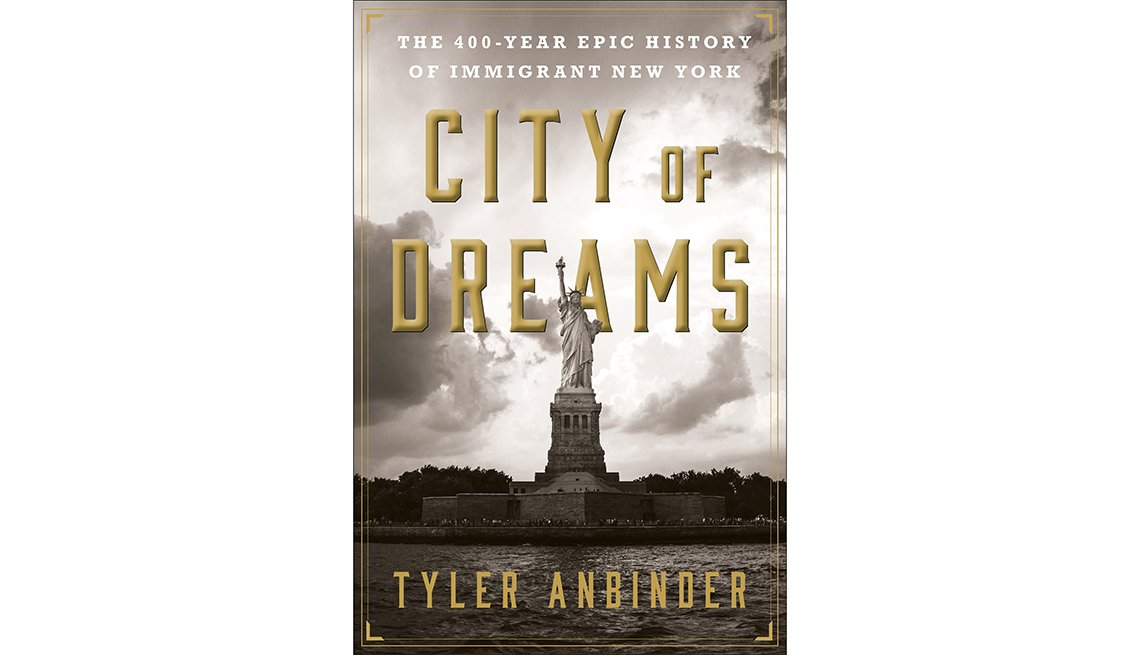 'City of Dreams: The 400-Year Epic History of Immigrant New York' by Tyler Anbinder