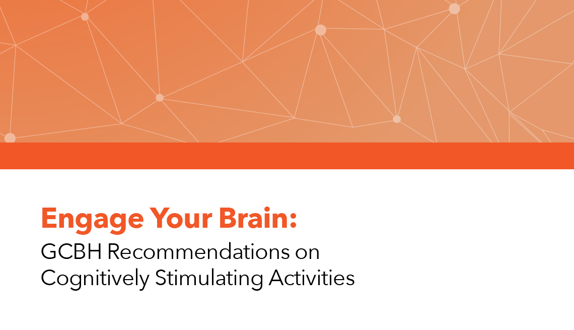 Engage Your Brain: GCBH Recommendations on Cognitively Stimulating Activities