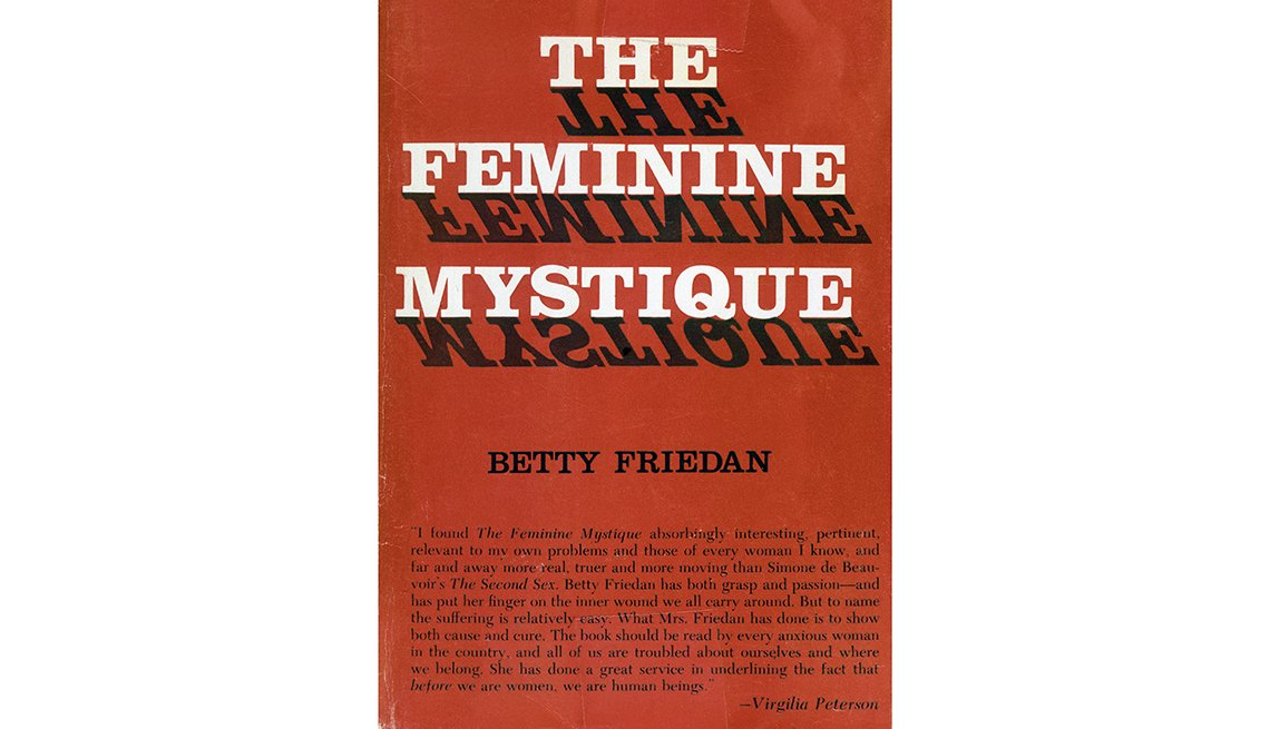 The Book The Feminine Mystique, Author Betty Friedan, Book, Women's Liberation Movement, 1963 Was a Year With Lasting Impact, AARP Politics, Events And History