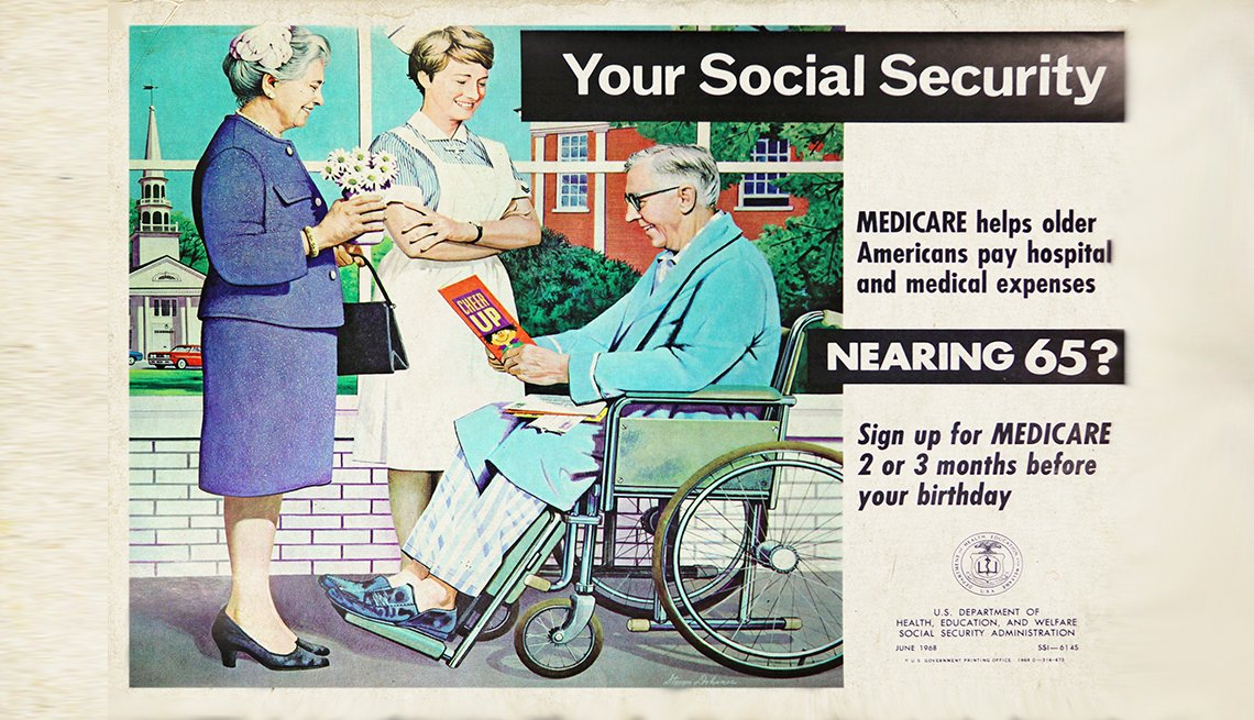 Advertisement that reads: Your Social Security, Medicare helps older Americans pay hospital and medical expenses. Nearing 65?, Sign u for Medicare 2 or 3 months before your birthday.
