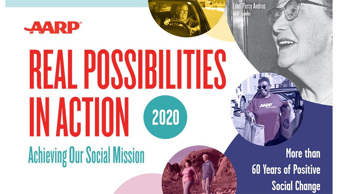 A A R P real possibilities in action 2020 achieving our social mission more than sixty years of positive social change