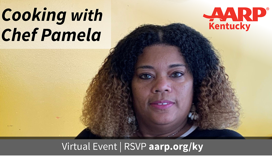 cooking with pamela virtual even r s v p aarp.org/ky
