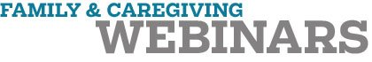 Webinars - Family & Caregiving banner
