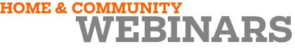 Webinars - Home & Community banner