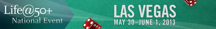2013 Life@50+ Las Vegas banner