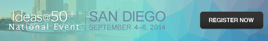 Fall 2014 Ideas@50+ San Diego Event Banner - AARP