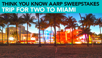 Think You Know AARP Sweepstakes Trip to Miami