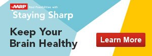 AARP Staying Sharp: Keep Your Brain Healthy