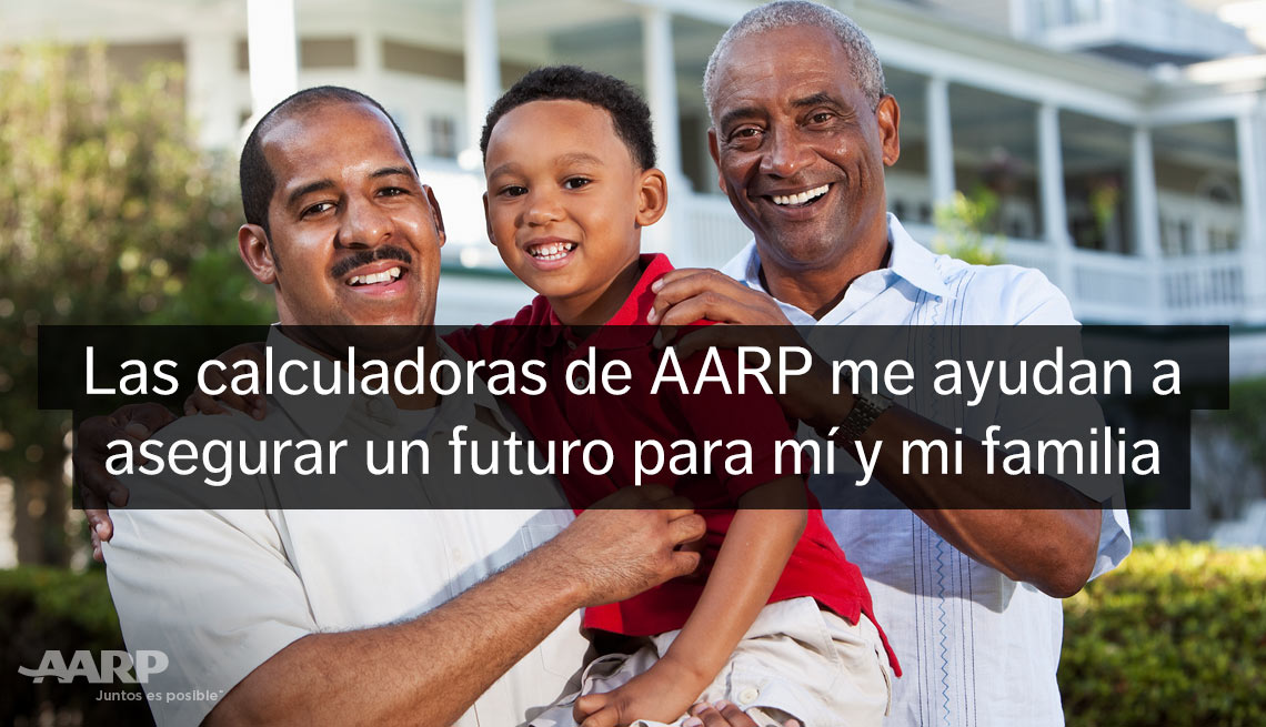 An african american father holds his young son and poses with his elderly father with text that reads las calculadoras de A A R P me ayudan a asegurar un futuro para mi y mi familia.