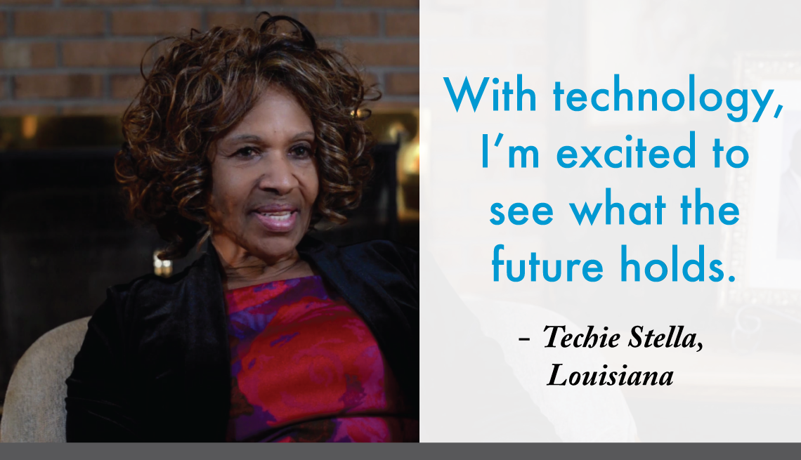 """""""With technology, I'm excited to see what the future holds.""""  - Techie Stella, Louisiana"""
