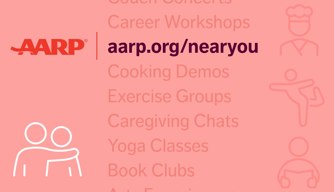 a a r p near you at a a r p dot org slash nearyou offeres groups on careers cooking demos caregiving chats book clubs exercise classes and more