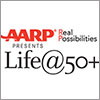 AARP Real Possibilities Life@50+