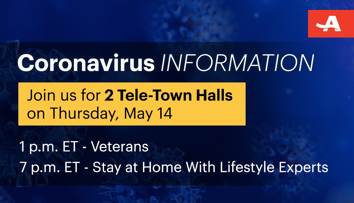 join us thursday may fourteenth for two coronavirus information tele town halls the first at one pm eastern time on veterans and the second at seven pm stay at home with lifestyle experts