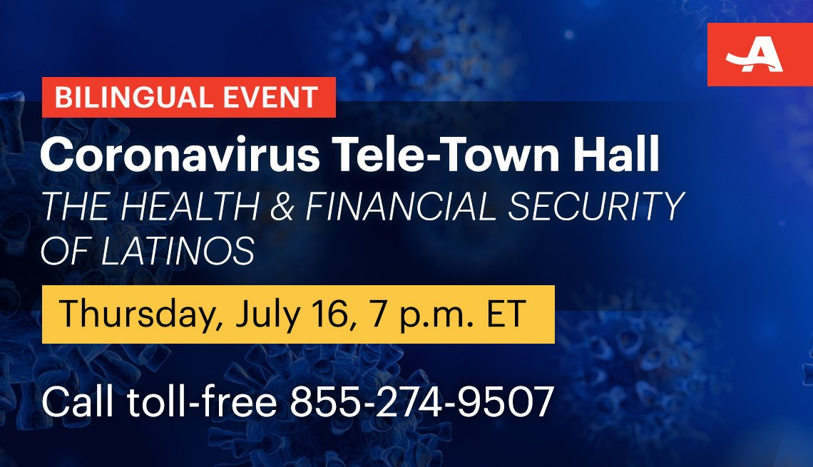 bilingual coronavirus tele town hall on the health and financial security of latinos on thursday july sixteenth at seven p m call toll free one eight five five two seven four nine five zero seven