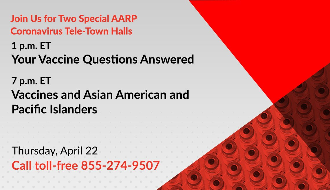 two coronavirus tele town halls on thursday april twenty second at one p m on your vaccine questions answered and at seven p m on vaccines and asian pacific islanders call toll free one eight five five two seven four nine five zero seven