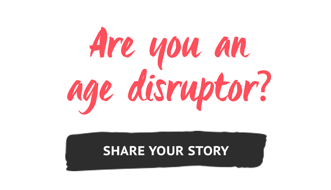 Are you an age disruptor? - AARP Disrupt Aging
