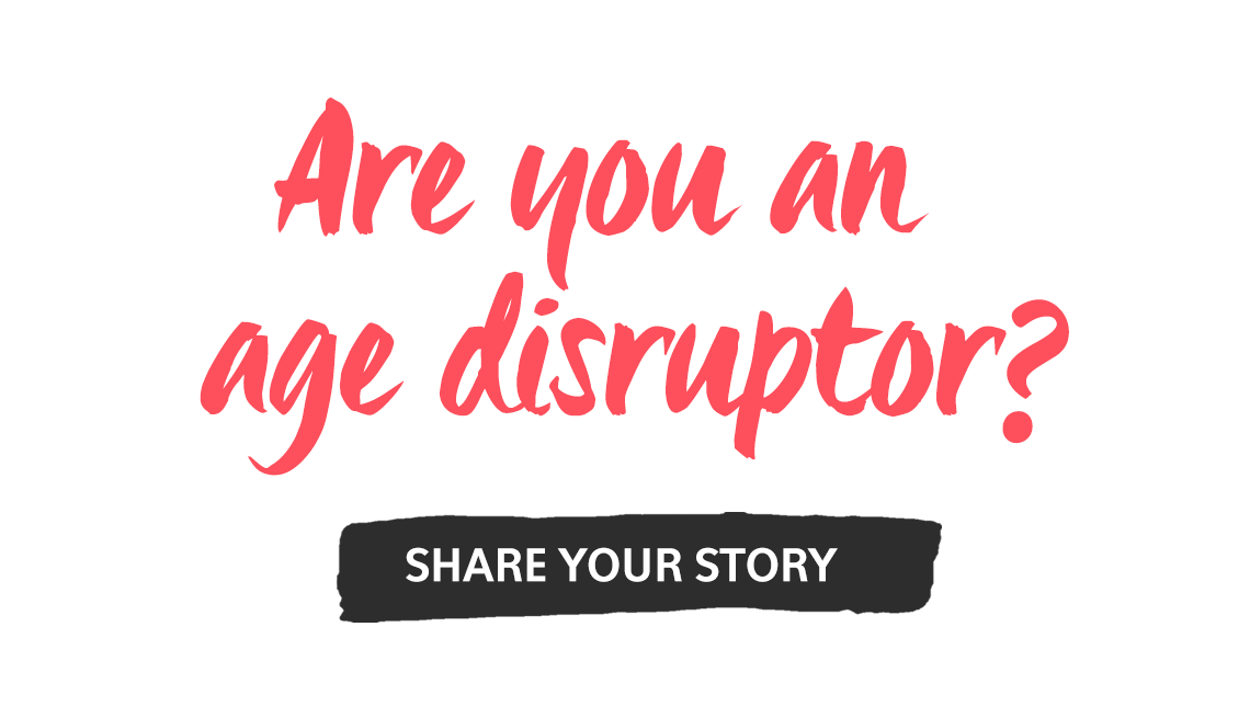 Are you an age disruptor? AARP Disrupt Aging