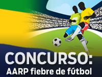 Concurso: AARP fiebre de fútbol