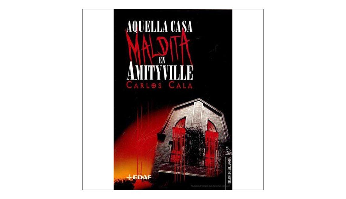 Libros en español para Halloween - Portada de Aquella casa maldita de Amityville de Carlos Cala Barroso