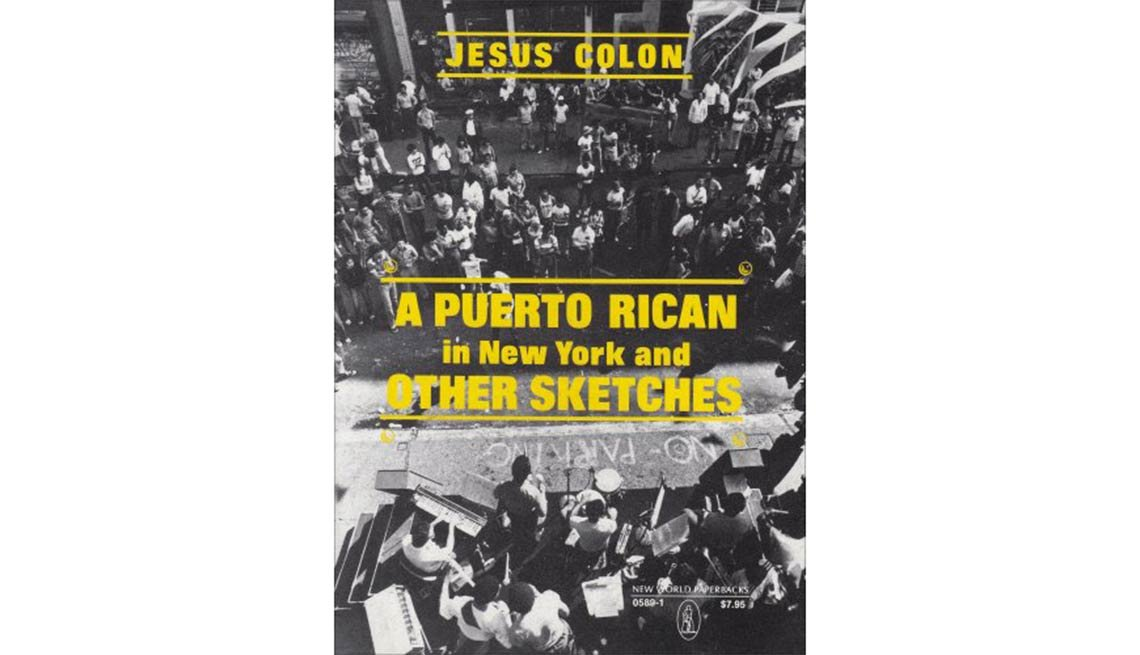 Jesús Colón, A Puerto Rican in New York and Other Sketches - 10 libros sobre el exilio