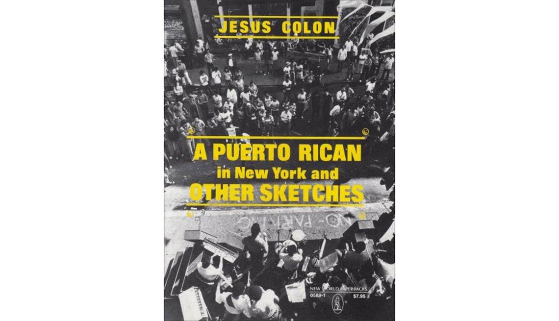 Jesús Colón, A Puerto Rican in New York and Other Sketches - 10 libros sobre el exilio