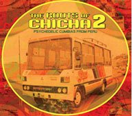 CDs de la semana: The Roots of Chicha 2