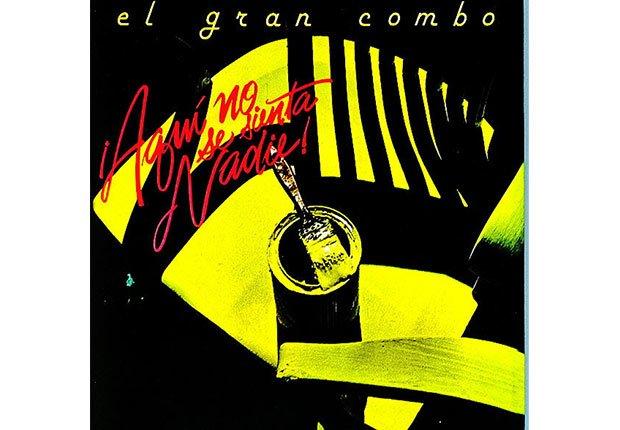 El Gran Combo, portada del álbum Aquí no se sienta nadie  - Discos que los llevaron a la fama