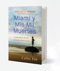 Miami y Mis Mil Muertes por Carlos Eire