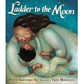 Ladder to the Moon, by Maya Soetoro-Ng