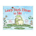 Leap Back Home to Me, by Lauren Thompson