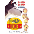 The Trouble with Chickens, by Doreen Cronin