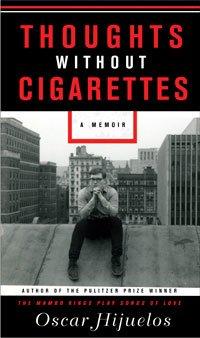 Libro: Thoughts without Cigarettes del escritor Oscar Hijuelos