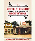 The Chitlin' Circuit and the Road to Rock 'n' Roll* by Preston Lauterbach