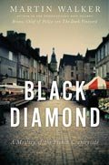 Black Diamond - A Mystery of the French Countryside by Martin Walker
