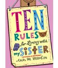 Ten Rules for Living with a Sister