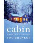 Cabin: Two Brothers, a Dream, and Five Acres in Maine by Lou Ureneck