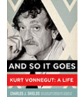 And So It Goes by Kurt Vonnegut