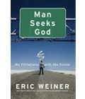 Man Seeks God: My Flirtations with the Divine by Eric Weiner