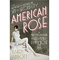 """Book Review: """"American Rose: A Nation Laid Bare: The Life and Times of Gypsy Rose Lee"""" by Karen Abbott"""