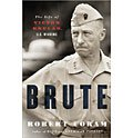 Brute: The Life of Victor Krulak, U.S. Marine