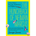 Cover of The Hunchback of Neiman Marcus: A Novel about Marriage, Motherhood, and Mayhem by Sonya Sones